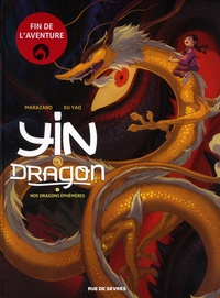 Richard Marazano et Yao Xu - Yin et le dragon Tome 3 : Nos dragons éphémères.