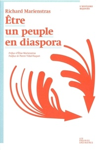 Richard Marienstras - Etre un peuple en diaspora.