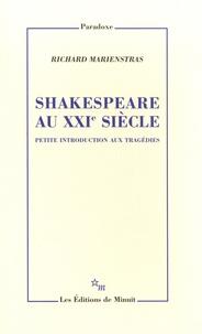 Richard Marienstras - Shakespeare au XXIe siècle - Petite introduction aux tragédies.