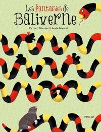 Richard Marnier et Aude Maurel - Les fantaisie de Baliverne.