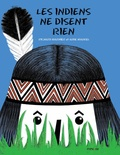 Richard Marnier et Aude Maurel - Les Indiens ne disent rien.