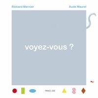 Richard Marnier et Aude Maurel - Voyez-vous ?.