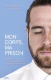 Richard Marsh et Jeff Hudson - Mon corps, ma prison.