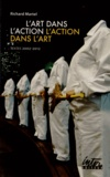 Richard Martel - L'art dans l'action, l'action dans l'art - Textes 2002-2012.