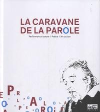 Richard Martel - La caravane de la parole - Performance sonore, poésie, art action. 1 DVD