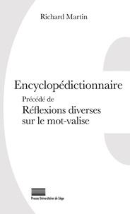 Richard Martin - Encyclopedictionnaire. reflexions diverses sur le mot-valise - Réflexions diverses sur le mot-valise.