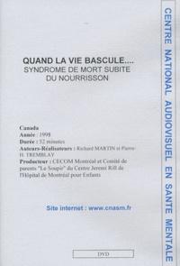 Richard Martin - Quand la vie bascule... - Syndrome de mort subite du nourrisson, DVD.