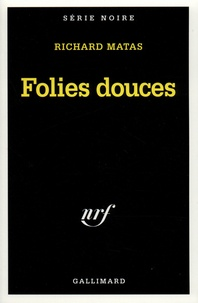 Richard Matas - Folies douces.