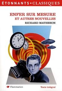 Richard Matheson - Enfer sur mesure - Et autres nouvelles.