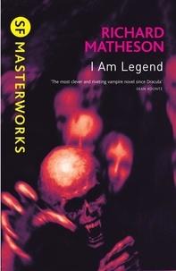 Richard Matheson - I Am Legend.