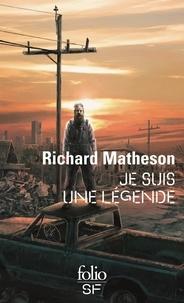 Richard Matheson - Je suis une légende.