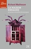 Richard Matheson - La maison enragée - Et autres nouvelles fantastiques.