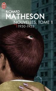 Richard Matheson - Nouvelles - Tome 1, 1950-1953.