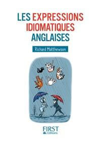 Richard Matthewson - Les expressions idiomatiques anglaises.