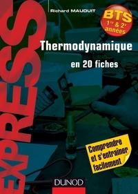 Richard Mauduit - Thermodynamique en 20 fiches BTS 1re & 2e années.