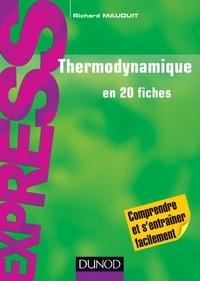 Richard Mauduit - Thermodynamique en 20 fiches.
