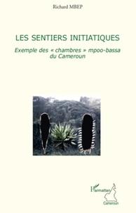 """Richard Mbep - Les sentiers initiatiques - Exemple des """"chambres"""" mpoo-bassa du Cameroun."""
