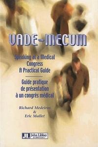 Richard Medeiros et Eric Mallet - Vade-mecum - Guide pratique de présentation à un congrès médical.
