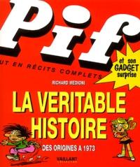 Richard Médioni - La véritable histoire de Pif Gadget.