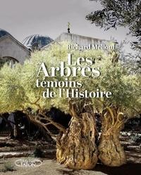 Richard Melloul et Cyril Drouhet - Les arbres, témoins de l'histoire.