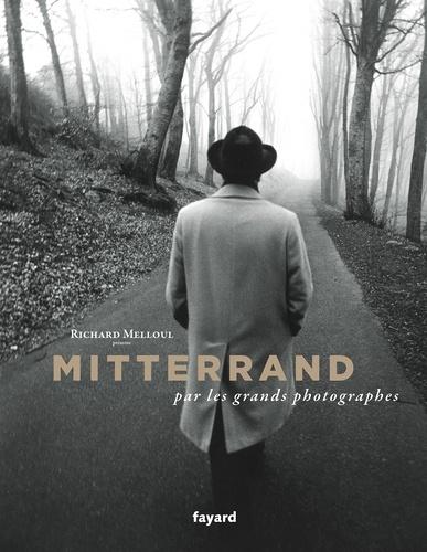 Richard Melloul - Mitterrand par les grands photographes.
