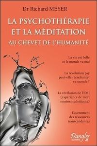 Richard Meyer - La psychothérapie et la méditation au chevet de l'humanité.