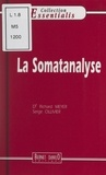 Richard Meyer et Serge Ollivier - La somatanalyse.
