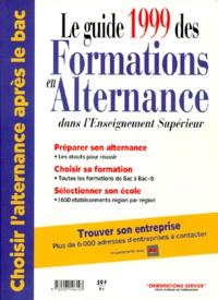 Richard Michel - LE GUIDE 1999 DES FORMATIONS EN ALTERNANCE.