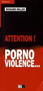 Richard Miller - Attention ! Pornoviolence....