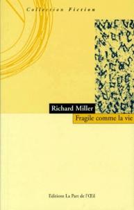 Richard Miller - FRAGILE COMME LA VIE.