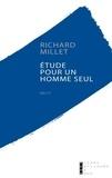 Richard Millet - Etude pour un homme seul.