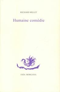 Richard Millet - Humaine comédie.
