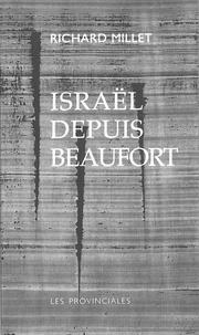 Richard Millet - Israël depuis Beaufort.