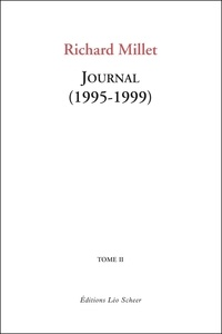 Richard Millet - Journal - Tome 2, 1995-1999.