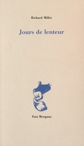 Richard Millet - Jours de lenteur.