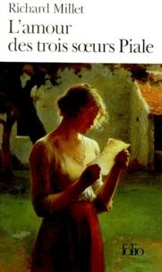Richard Millet - L'amour des trois soeurs Piale.
