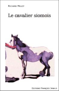 Richard Millet - Le cavalier siomois.