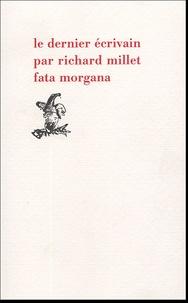Richard Millet - Le dernier écrivain.