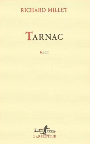 Richard Millet - Tarnac.