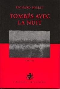 Richard Millet - Tombés avec la nuit.