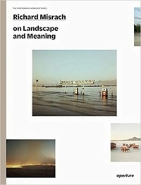 Richard Misrach - Richard Misrach on beauty history and the landscape - The photography workshop series.