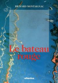 Richard Montaignac - Le bateau rouge.
