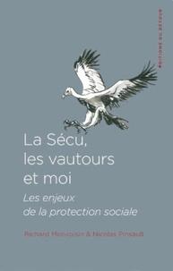 Richard Monvoisin et Nicolas Pinsault - La sécu, les vautours et moi - Les enjeux de la protection sociale.