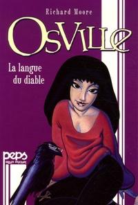 Richard Moore - Osville Tome 1 : La langue du diable.