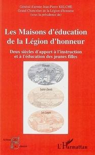 Richard Moreau - Les maisons d'éducation de la légion d'honneur - Deux siècles d'apport à l'instruction et à l'éducation des jeunes filles.