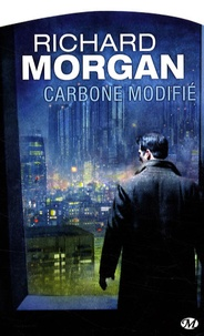 Richard Morgan - Le cycle de Takeshi Kovacs Tome 1 : Carbone modifié.