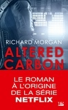 Richard Morgan - Le cycle de Takeshi Kovacs Tome 1 : Carbone modifié.