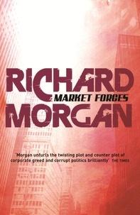 Richard Morgan - Market Forces.