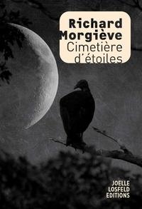 Richard Morgiève - Cimetière d'étoiles.