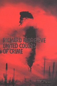 Richard Morgiève - United Colors of Crime.